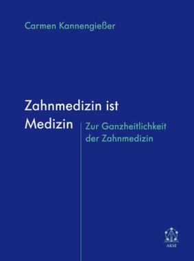 """Cover des Fachbuches """"Zahnmedizin ist Medizin"""" von Carmen Kannengießer"""