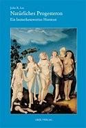 """Titelseite des Fachbuchs """"Natürliches Progesteron - ein bemerkenswertes Hormon"""""""
